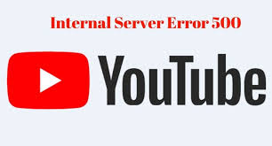 youtube 500 internal server error