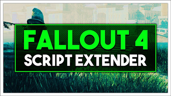 fallout 4 script extender not working